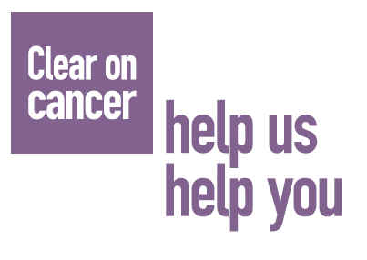 Clear on Cancer Help Us to Help You
